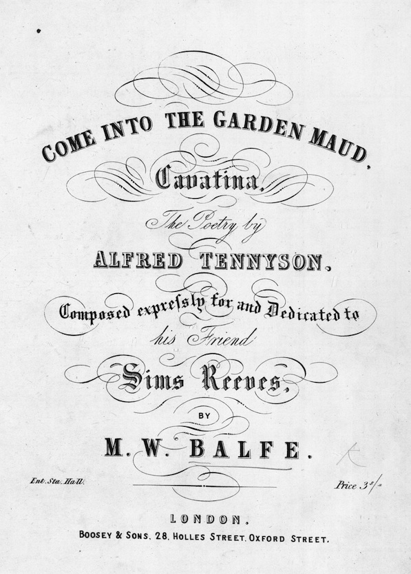 Michael William Balfe's 'Come into the Garden Maud